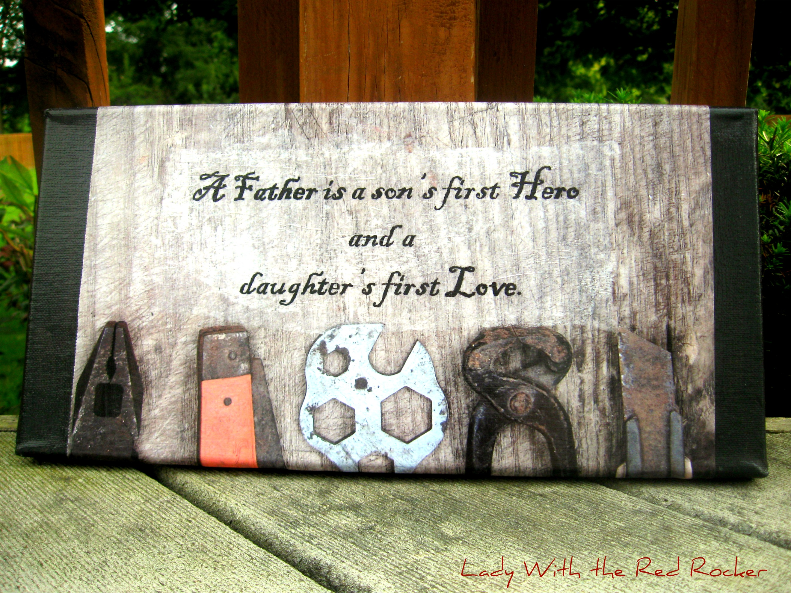 Diy Picture And Quote For Dad Lady With The Red Rocker